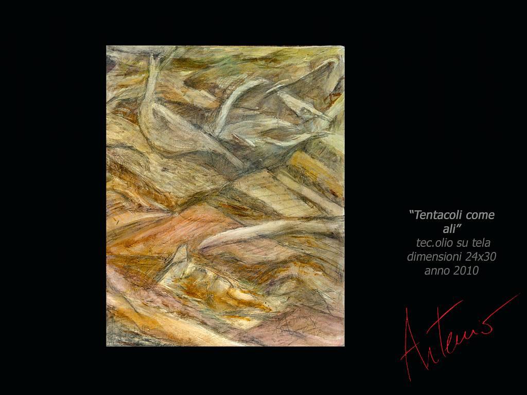 Tentacoli come ali - Artemio Ceresa - Olio - 400 €