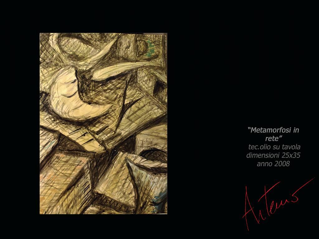 metamorfosi in rete  - Artemio Ceresa - Olio - 300 €