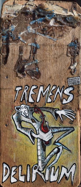 Tremens Delirium - Lucio Forte - Acrilico, acquerello, china, olio su tavola - 150 €